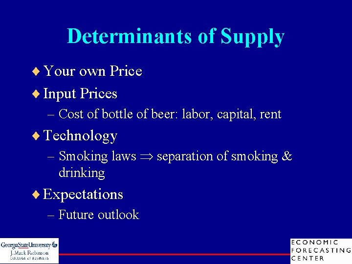 Determinants of Supply ¨ Your own Price ¨ Input Prices – Cost of bottle