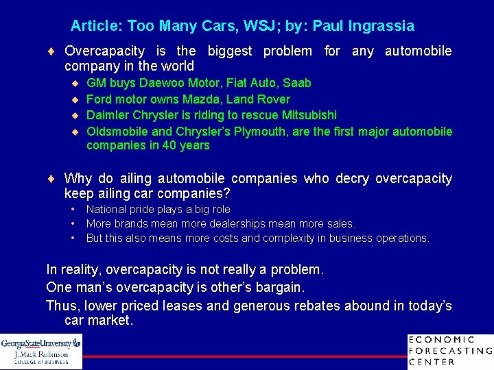 Article: Too Many Cars, WSJ; by: Paul Ingrassia ¨ Overcapacity is the biggest problem