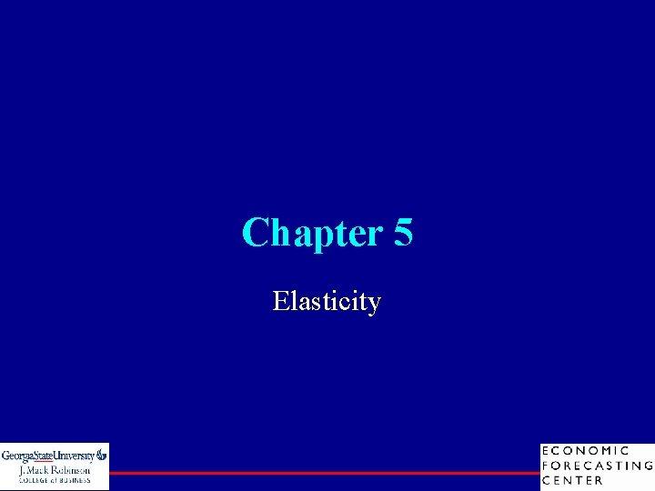 Chapter 5 Elasticity