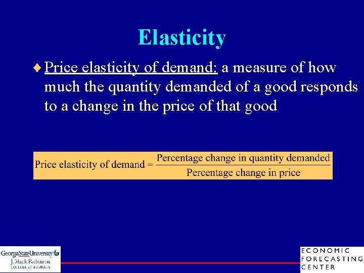 Elasticity ¨ Price elasticity of demand: a measure of how much the quantity demanded