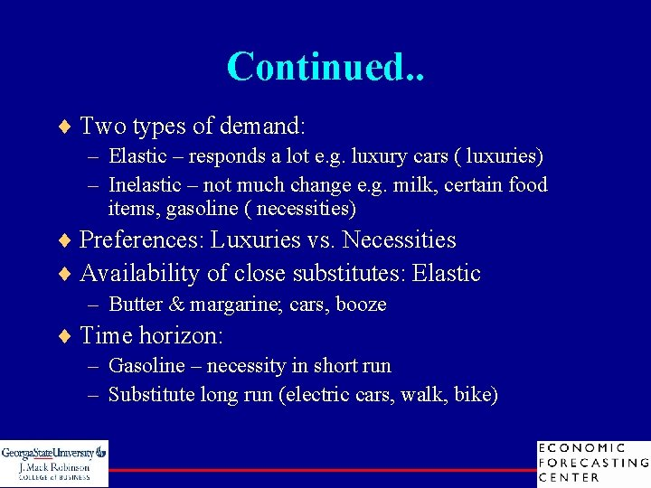 Continued. . ¨ Two types of demand: – Elastic – responds a lot e.