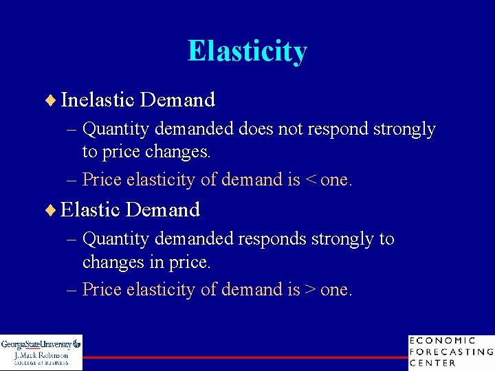 Elasticity ¨ Inelastic Demand – Quantity demanded does not respond strongly to price changes.