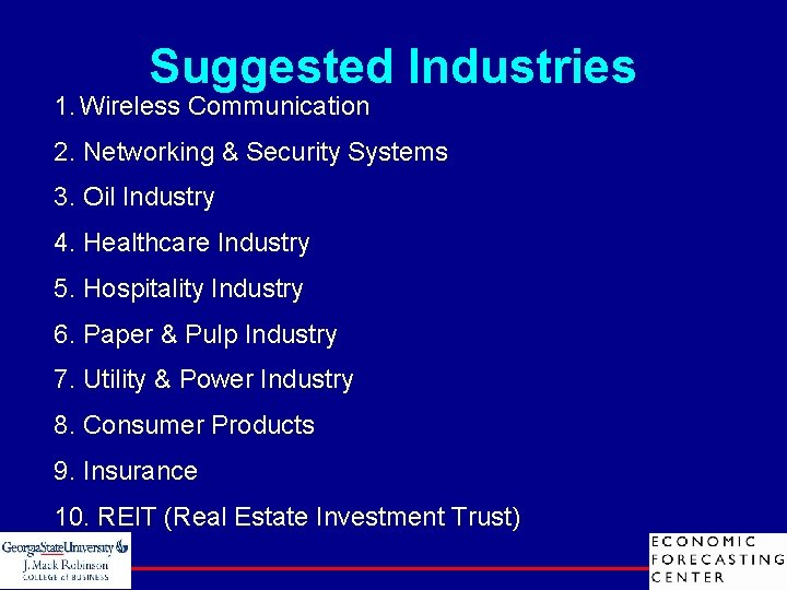 Suggested Industries 1. Wireless Communication 2. Networking & Security Systems 3. Oil Industry 4.