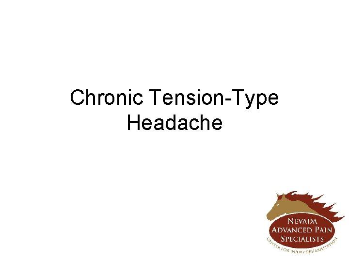 Chronic Tension-Type Headache