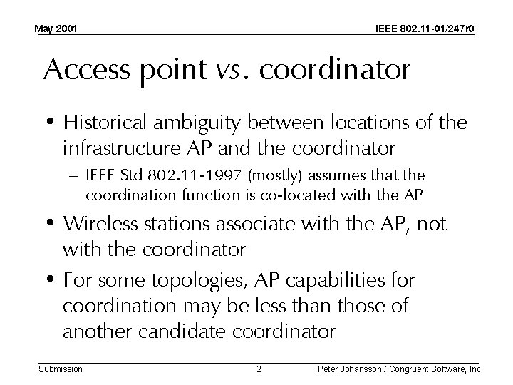 May 2001 IEEE 802. 11 -01/247 r 0 Access point vs. coordinator • Historical