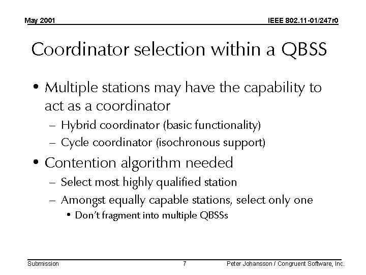 May 2001 IEEE 802. 11 -01/247 r 0 Coordinator selection within a QBSS •