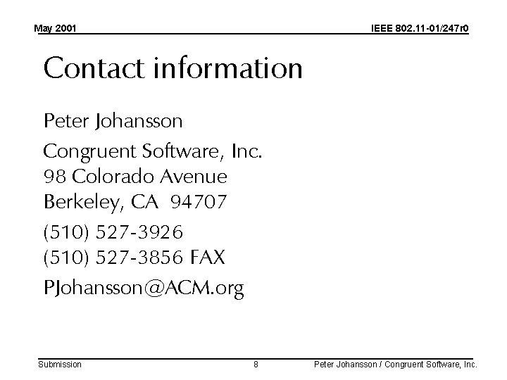 May 2001 IEEE 802. 11 -01/247 r 0 Contact information Peter Johansson Congruent Software,