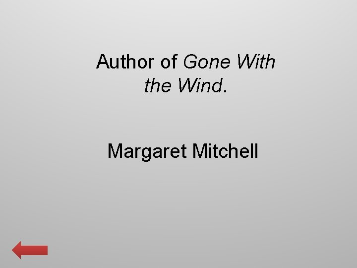Author of Gone With the Wind. Margaret Mitchell