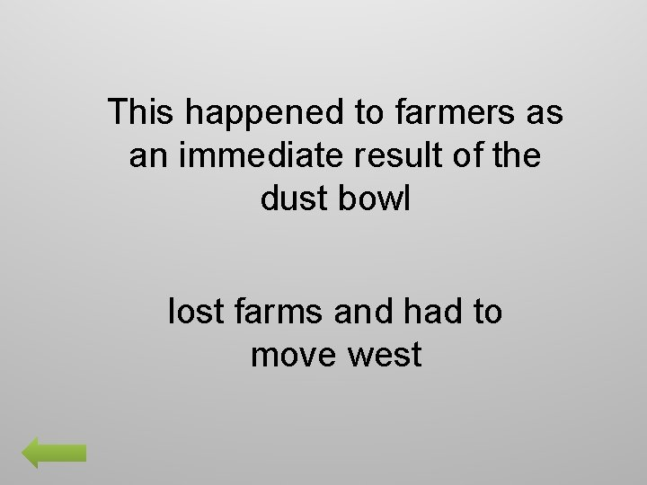 This happened to farmers as an immediate result of the dust bowl lost farms