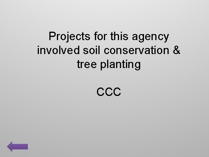 Projects for this agency involved soil conservation & tree planting CCC