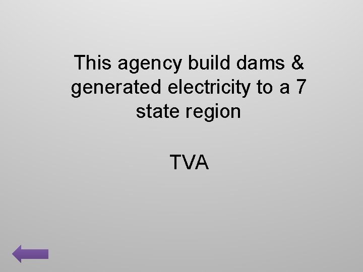 This agency build dams & generated electricity to a 7 state region TVA