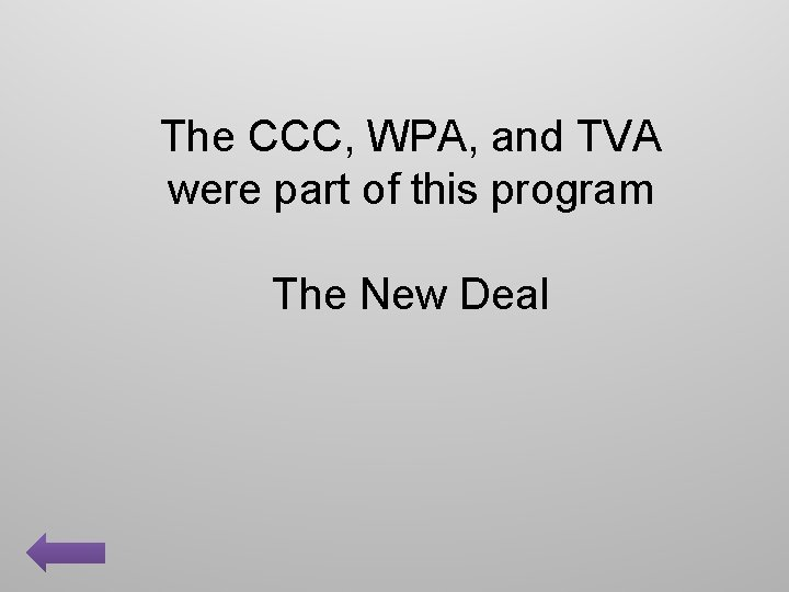 The CCC, WPA, and TVA were part of this program The New Deal