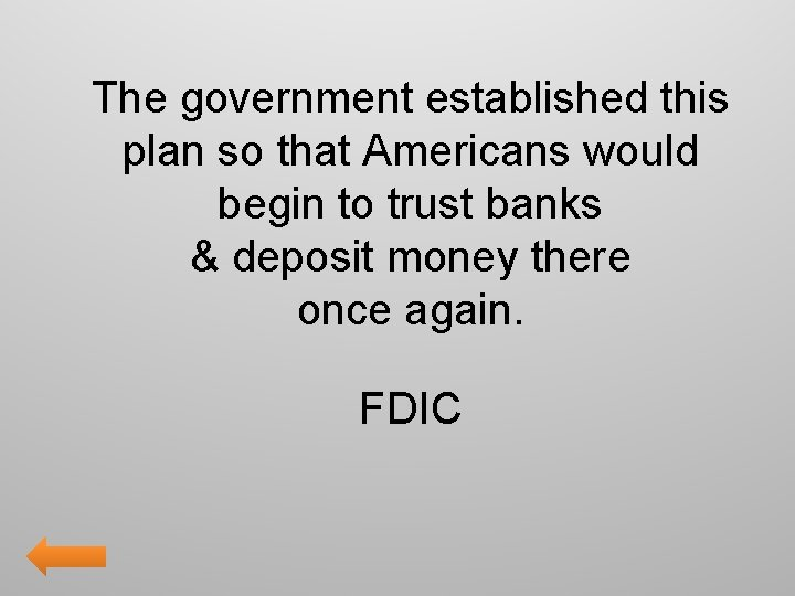 The government established this plan so that Americans would begin to trust banks &