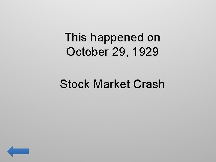 This happened on October 29, 1929 Stock Market Crash