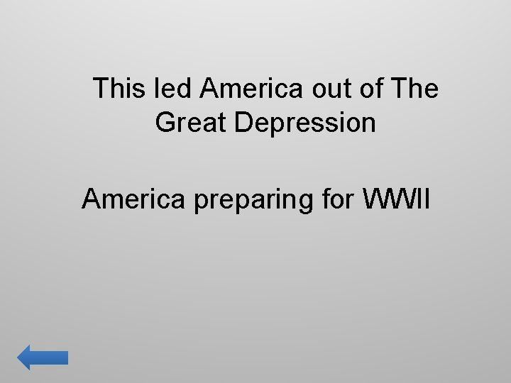 This led America out of The Great Depression America preparing for WWII