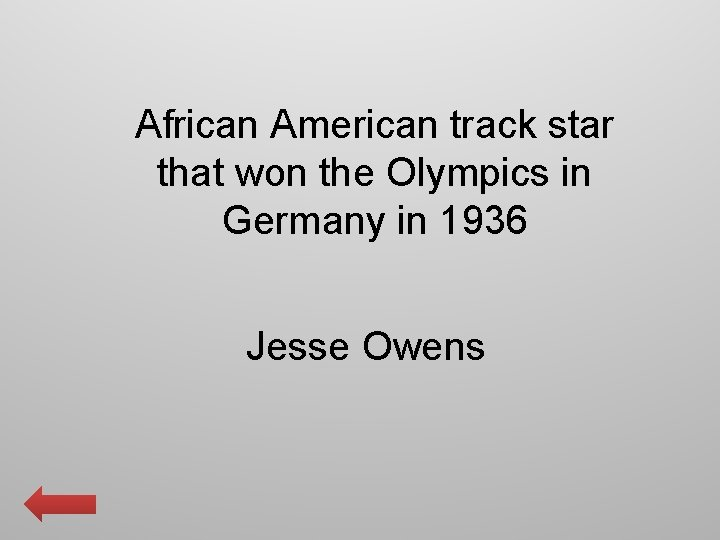 African American track star that won the Olympics in Germany in 1936 Jesse Owens