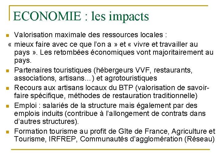 ECONOMIE : les impacts Valorisation maximale des ressources locales : « mieux faire avec