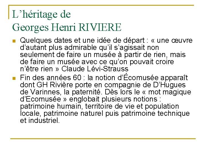 L'héritage de Georges Henri RIVIERE n n Quelques dates et une idée de départ
