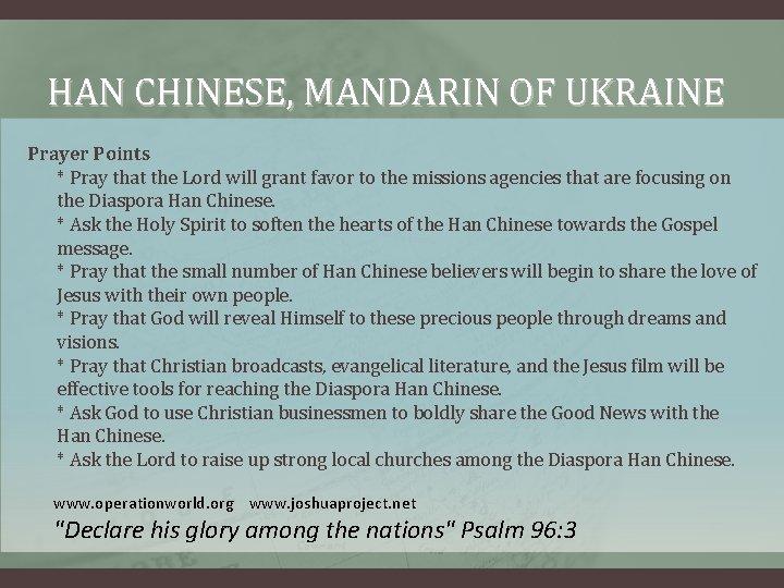 HAN CHINESE, MANDARIN OF UKRAINE Prayer Points * Pray that the Lord will grant