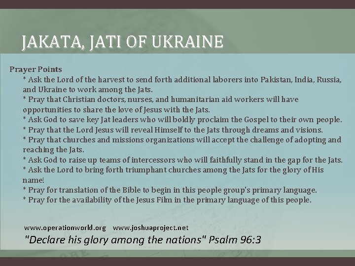 JAKATA, JATI OF UKRAINE Prayer Points * Ask the Lord of the harvest to