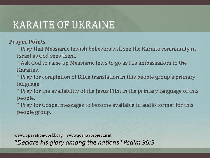 KARAITE OF UKRAINE Prayer Points * Pray that Messianic Jewish believers will see the