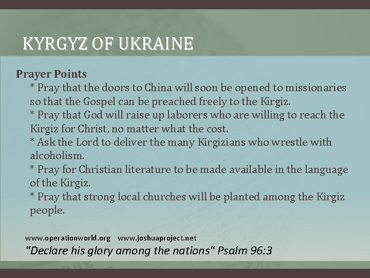 KYRGYZ OF UKRAINE Prayer Points * Pray that the doors to China will soon