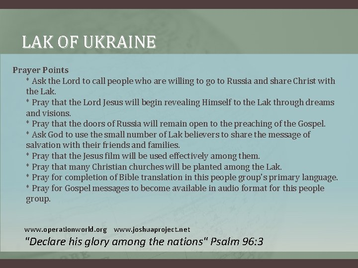 LAK OF UKRAINE Prayer Points * Ask the Lord to call people who are