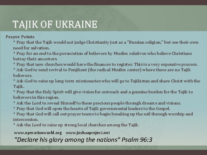 TAJIK OF UKRAINE Prayer Points * Pray that the Tajik would not judge Christianity