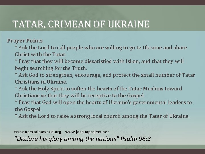 TATAR, CRIMEAN OF UKRAINE Prayer Points * Ask the Lord to call people who
