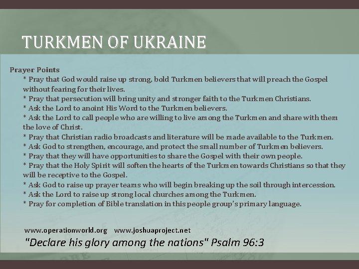 TURKMEN OF UKRAINE Prayer Points * Pray that God would raise up strong, bold