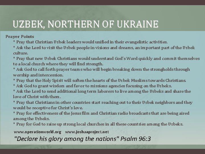 UZBEK, NORTHERN OF UKRAINE Prayer Points * Pray that Christian Uzbek leaders would unified