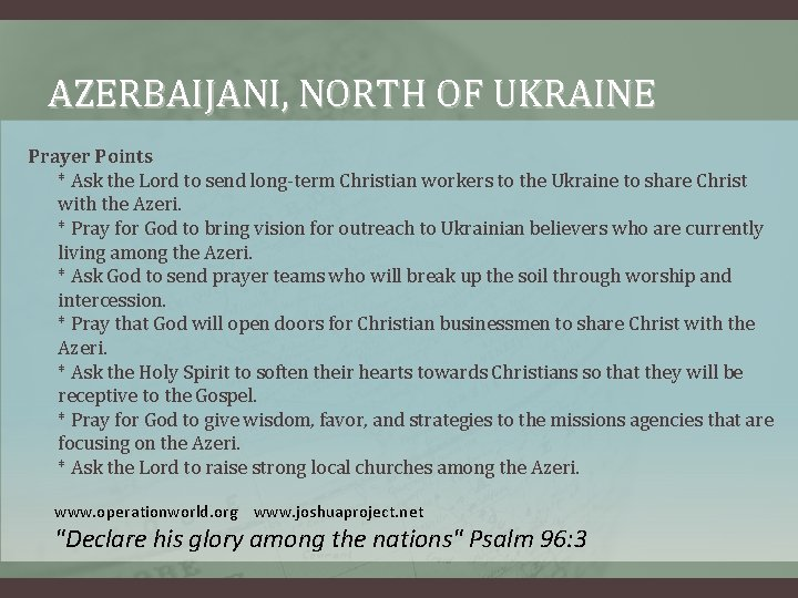 AZERBAIJANI, NORTH OF UKRAINE Prayer Points * Ask the Lord to send long-term Christian