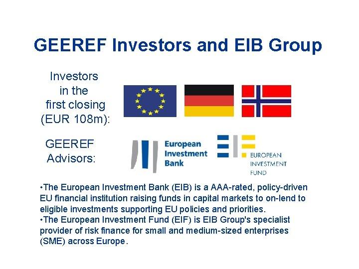 GEEREF Investors and EIB Group Investors in the first closing (EUR 108 m): GEEREF