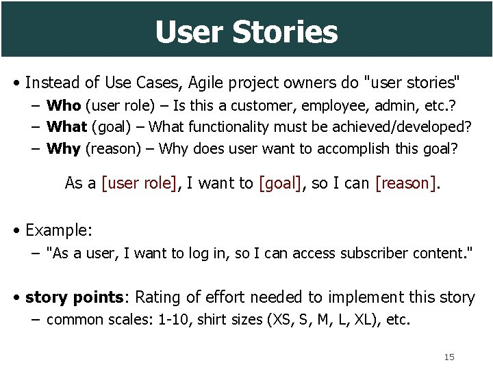 """User Stories • Instead of Use Cases, Agile project owners do """"user stories"""" –"""