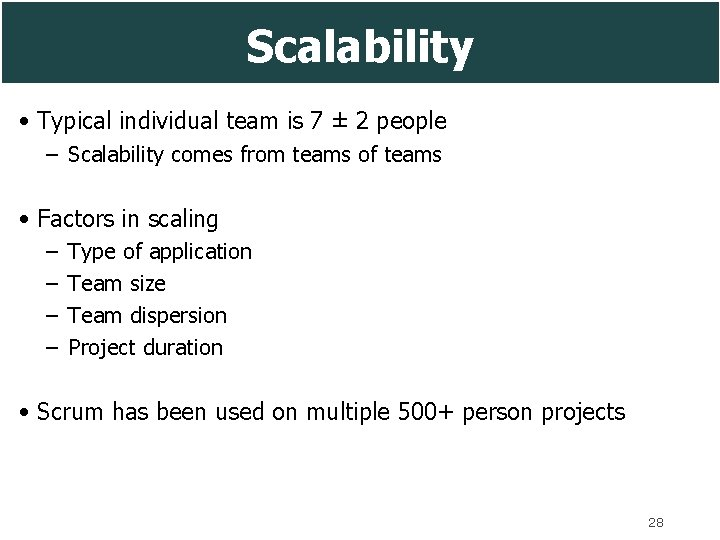 Scalability • Typical individual team is 7 ± 2 people – Scalability comes from