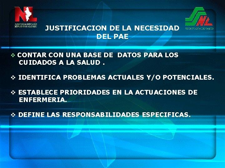 JUSTIFICACION DE LA NECESIDAD DEL PAE v CONTAR CON UNA BASE DE DATOS PARA