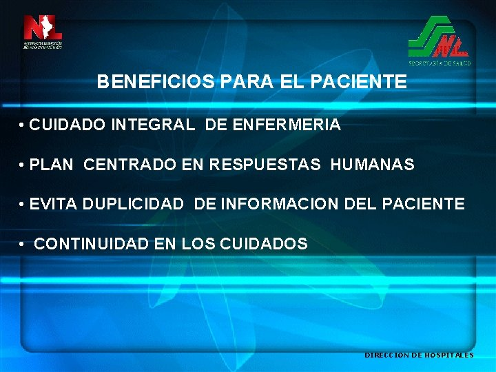 BENEFICIOS PARA EL PACIENTE • CUIDADO INTEGRAL DE ENFERMERIA • PLAN CENTRADO EN RESPUESTAS