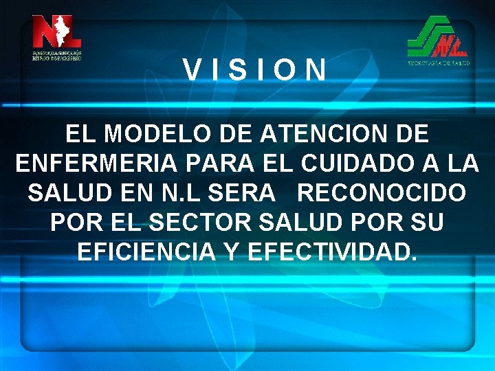 VISION EL MODELO DE ATENCION DE ENFERMERIA PARA EL CUIDADO A LA SALUD EN