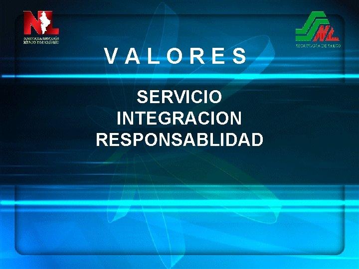 VALORES SERVICIO INTEGRACION RESPONSABLIDAD