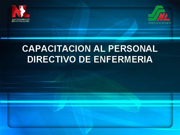 CAPACITACION AL PERSONAL DIRECTIVO DE ENFERMERIA