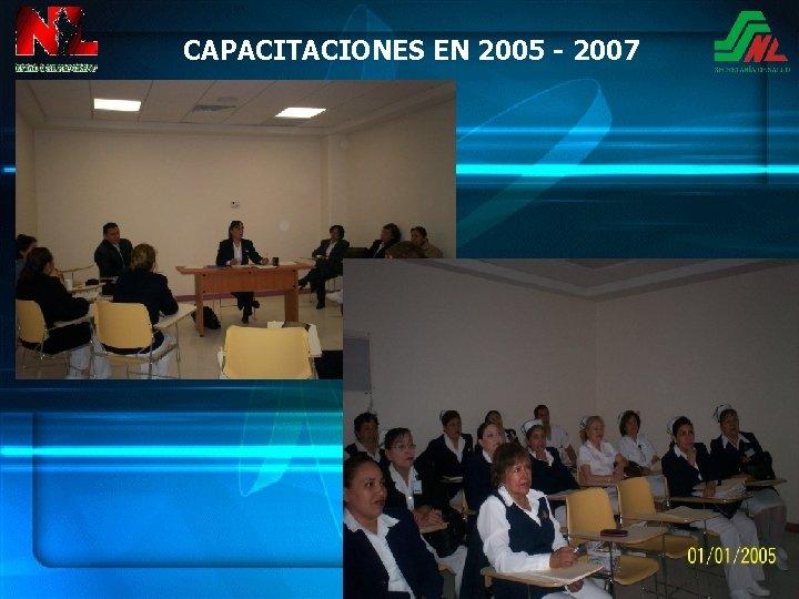 CAPACITACIONES EN 2005 - 2007
