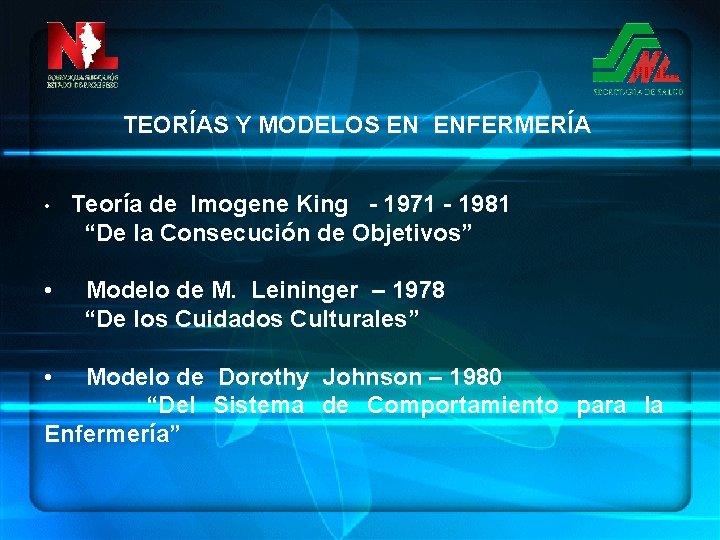 TEORÍAS Y MODELOS EN ENFERMERÍA • • • Teoría de Imogene King - 1971