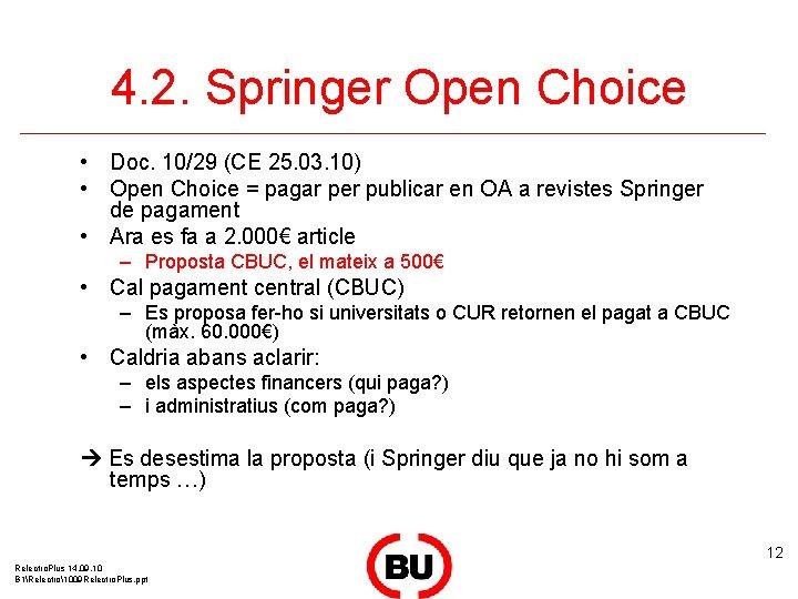 4. 2. Springer Open Choice • Doc. 10/29 (CE 25. 03. 10) • Open