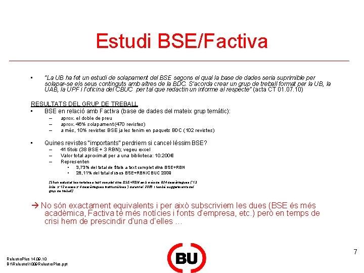 """Estudi BSE/Factiva • """"La UB ha fet un estudi de solapament del BSE segons"""