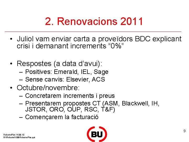 2. Renovacions 2011 • Juliol vam enviar carta a proveïdors BDC explicant crisi i