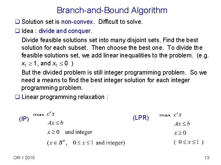 Branch-and-Bound Algorithm q Solution set is non-convex. Difficult to solve. q Idea : divide