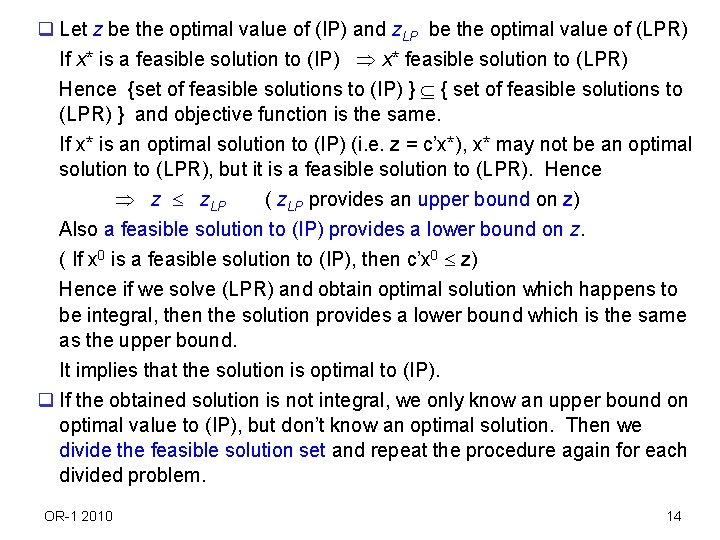 q Let z be the optimal value of (IP) and z. LP be the
