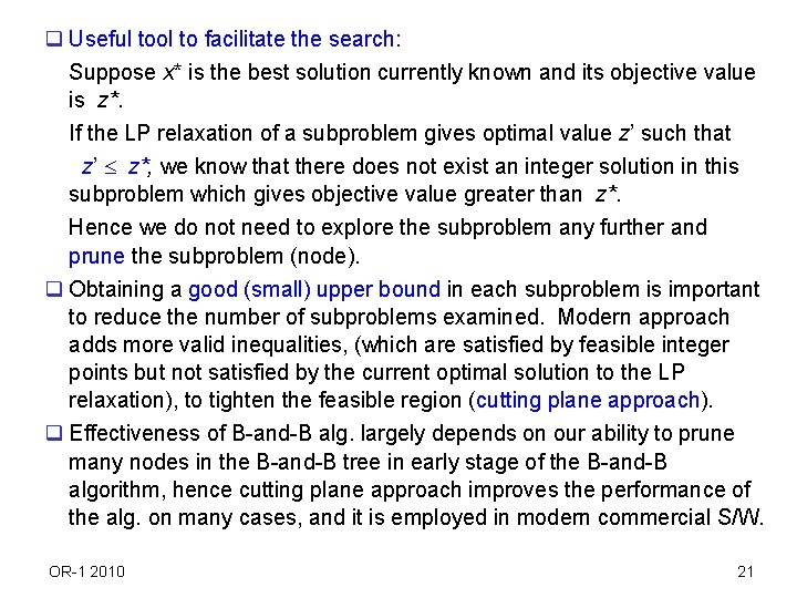 q Useful tool to facilitate the search: Suppose x* is the best solution currently