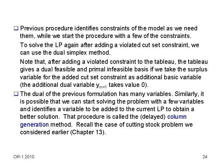 q Previous procedure identifies constraints of the model as we need them, while we