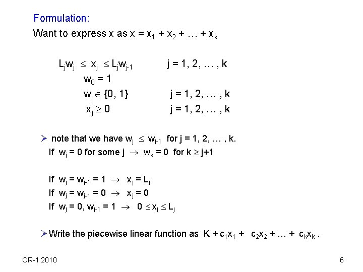 Formulation: Want to express x as x = x 1 + x 2 +